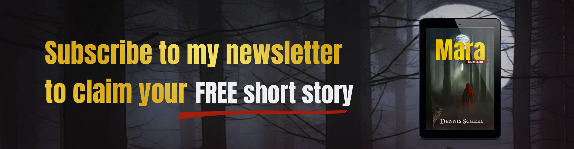 Subscribe to my newsletter to claim your free short story