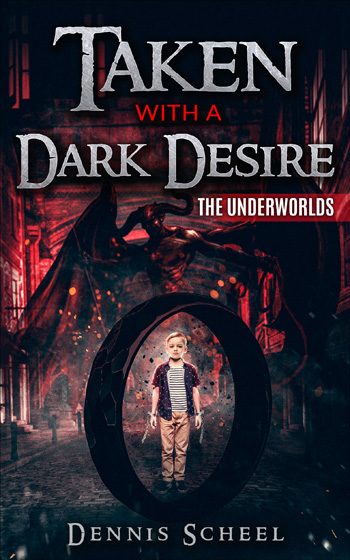 Taken With a Dark Desire: The Underworlds